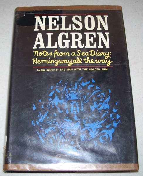 Notes from a Sea Diary: Hemingway All the Way, Algren, Nelson