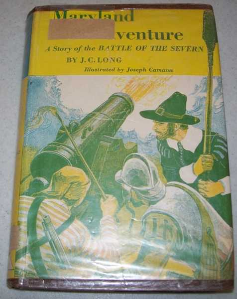 Maryland Adventure: A Story of the Battle of the Severn, Long, J.C.