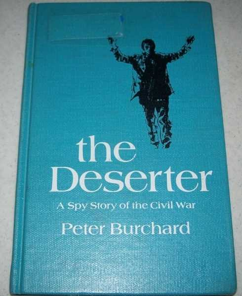 The Deserter: A Spy Story of the Civil War, Burchard, Peter