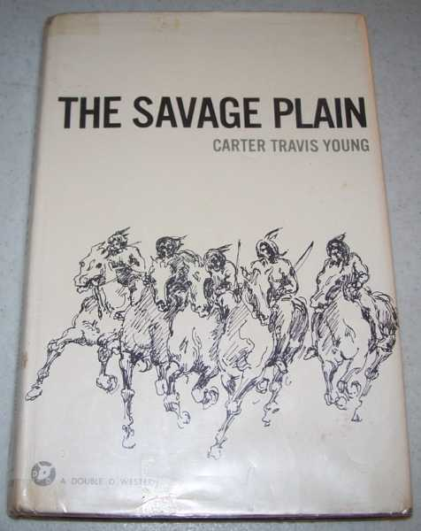 The Savage Plain: A Novel of the West, Young, Carter Travis