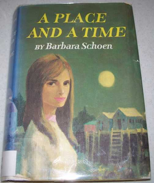 A Place and Time, Schoen, Barbara