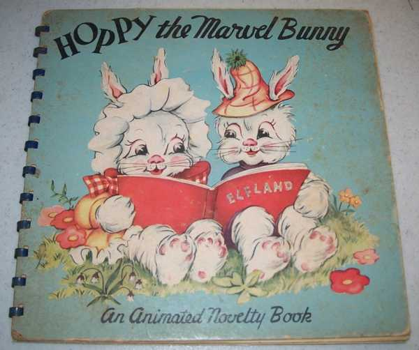 Hoppy the Marvel Bunny: An Animated Novelty Book, N/A