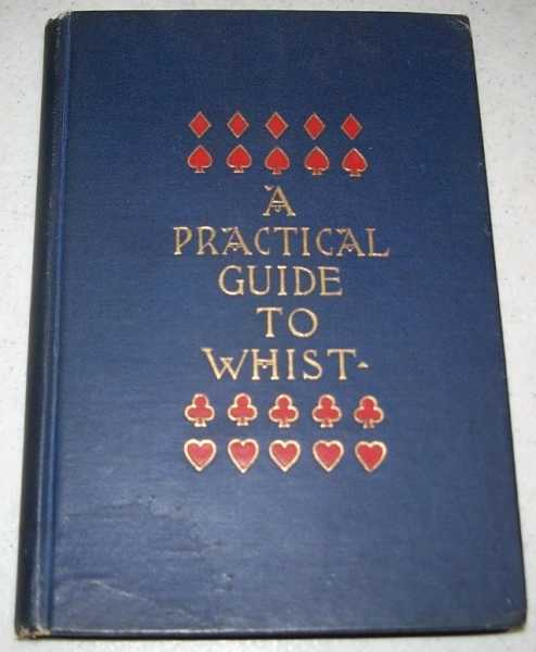 A Practical Guide to Whist by the Latest Scientific Methods with the Laws of the Game, Ames, Fisher