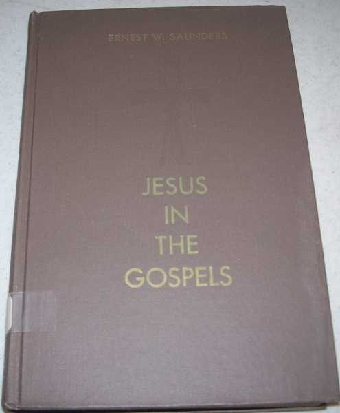 Jesus in the Gospels, Saunders, Ernest W.