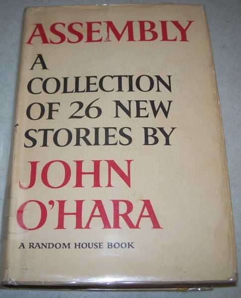 Assembly: A Collection of 26 Stories, O'Hara, John