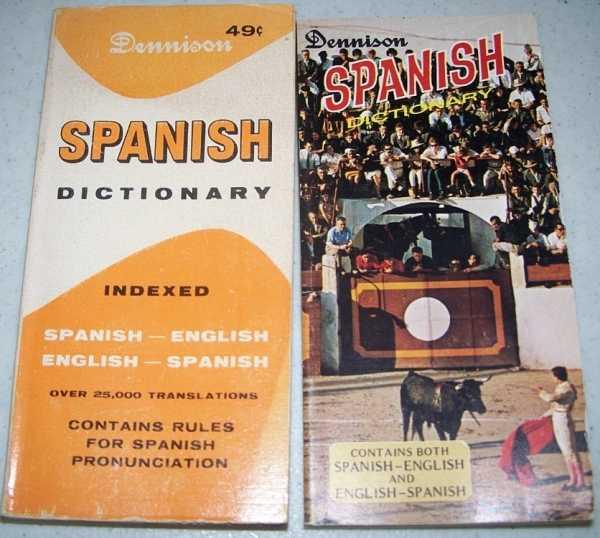 Dennison Spanish Dictionary (2 editions) Spanish-English/English-Spanish, N/A