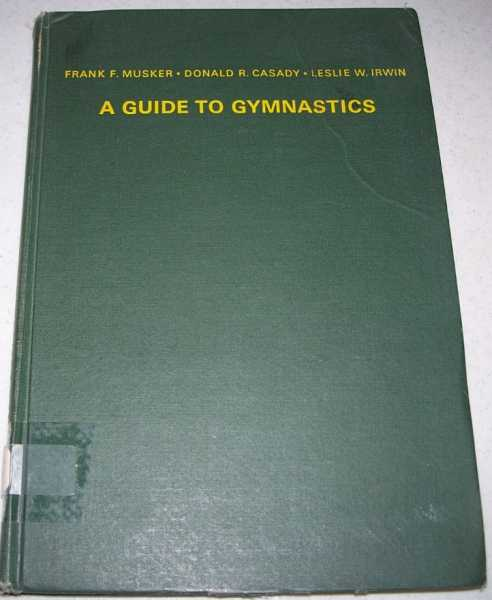 A Guide to Gymnastics, Musker, Frank F.; Casady, Donald R.; Irwin, Leslie W.