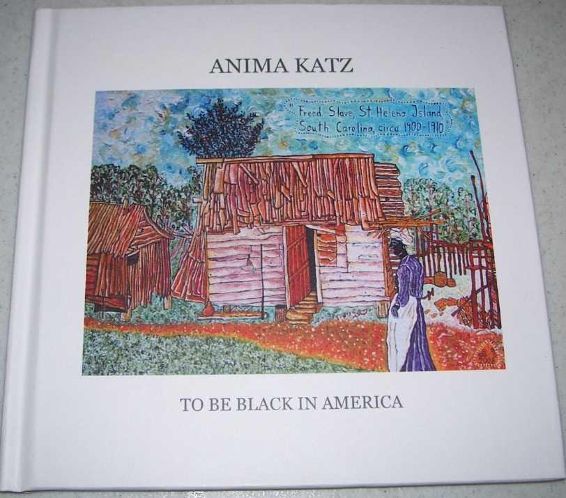 Anima Katz: To Be Black in America, Katz, Anima
