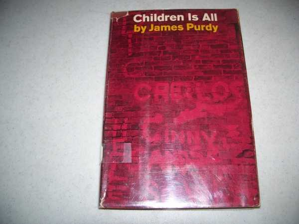 Children Is All: Ten Stories and Two Plays, Purdy, James