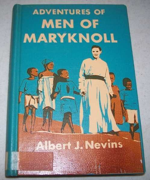 Adventures of Men of Maryknoll, Nevins, Albert J.