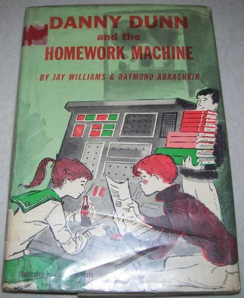 Danny Dunn and the Homework Machine, Williams, Jay and Abrashkin, Raymond