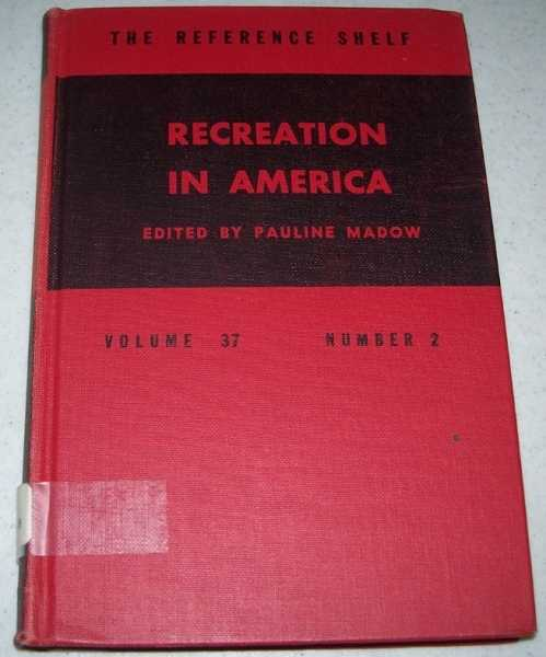Recreation in America (The Reference Shelf Volume 37, Number 2), Madow, Pauline (ed.)