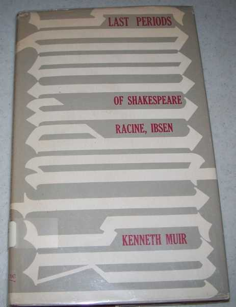 Last Periods of Shakespeare, Racine, Ibsen, Muir, Kenneth