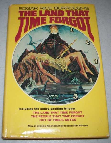 The Land that Time Forgot: The Land That Time Forgot; The People That Time Forgot; Out of Time's Abyss, Burroughs, Edgar Rice