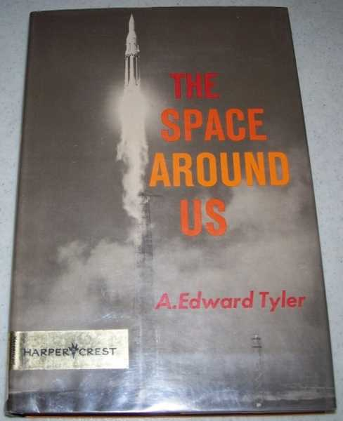 The Space Around Us, Tyler, A. Edward