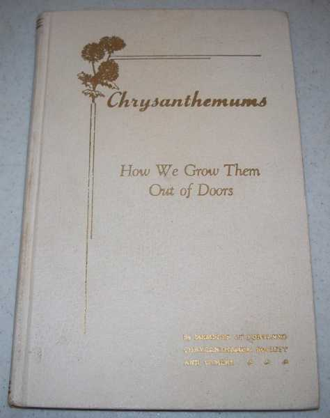 Chrysanthemums: How We Grow Them Out of Doors, N/A