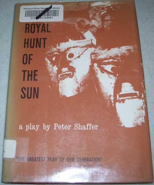 The Royal Hunt of the Sun: A Play, Shaffer, Peter