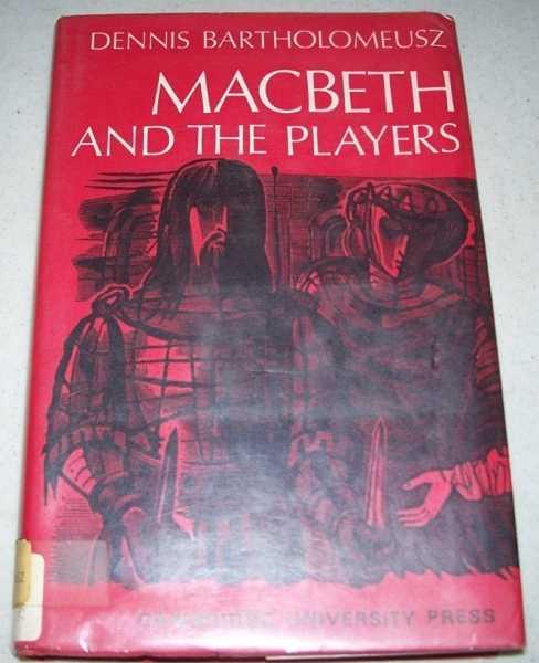 Macbeth and the Players, Bartholomeusz, Dennis