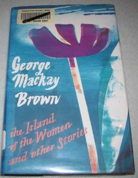The Island of the Women and Other Stories, Brown, George Mackay
