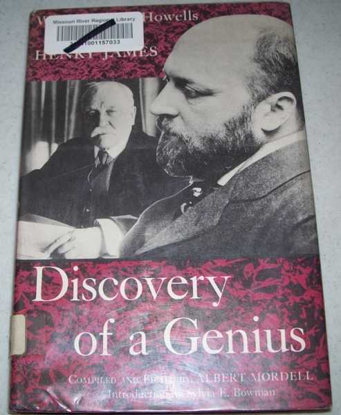 Discovery of a Genius: William Dean Howells and Henry James, Mordell, Albert