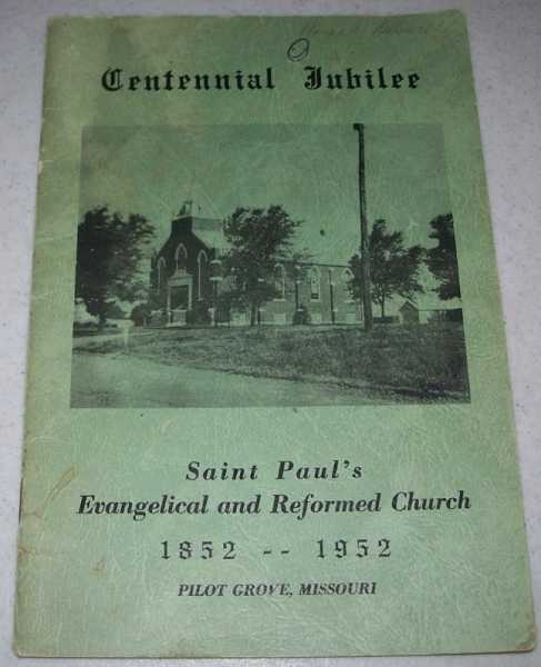 Centennial Jubilee: Saint Paul's Evangelical and Reformed Church 1852-1952 (Pilot Grove, Missouri), N/A