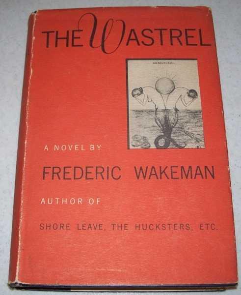 The Wastrel: A Novel, Wakeman, Frederic
