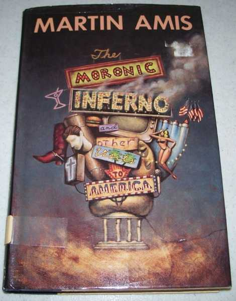The Moronic Inferno and Other Visits to America, Amis, Martin