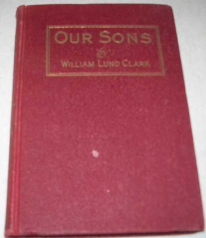Our Sons, Clark, William Lund