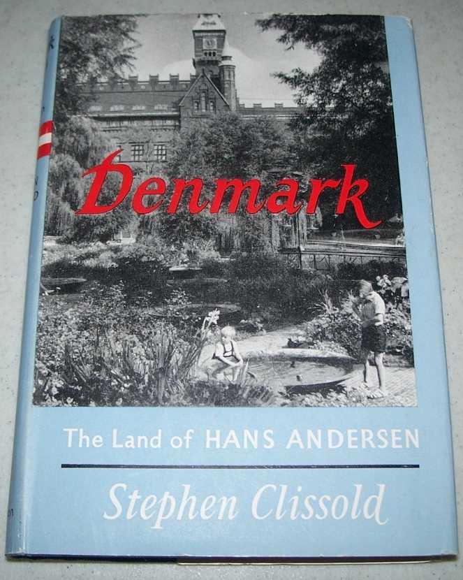 Denmark: The Land of Hans Andersen, Clissold, Stephen