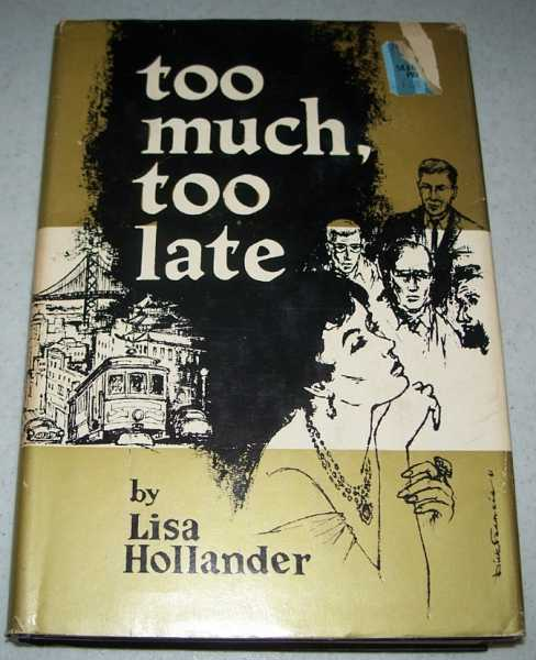 Too Much, Too Late, Hollander, Lisa