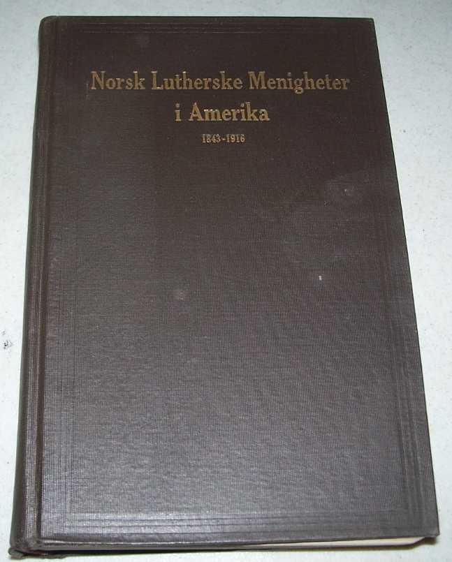 Norsk Lutherske Menigheter i Amerika 1843-1916, Norlie, Pastor O.M.