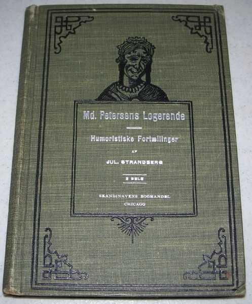 Md. Petersens Logerende, Humoristiske Fortaellinger, 2 Dele, Strandberg, Jul.