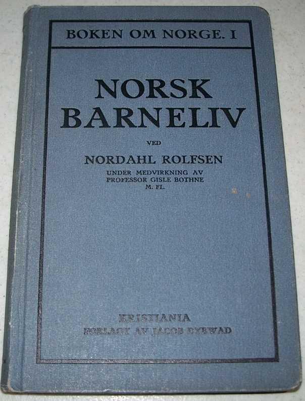 Norks Barneliv Fortaellinger, Skildringer Eventyr of Digte (Boken Om Norge I), Rolfsen, Nordahl