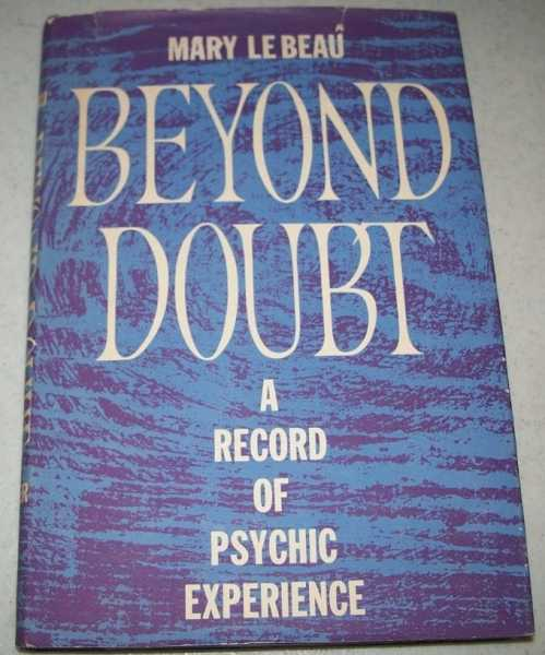 Beyond Doubt: A Record of Psychic Experience, Le Beau, Mary