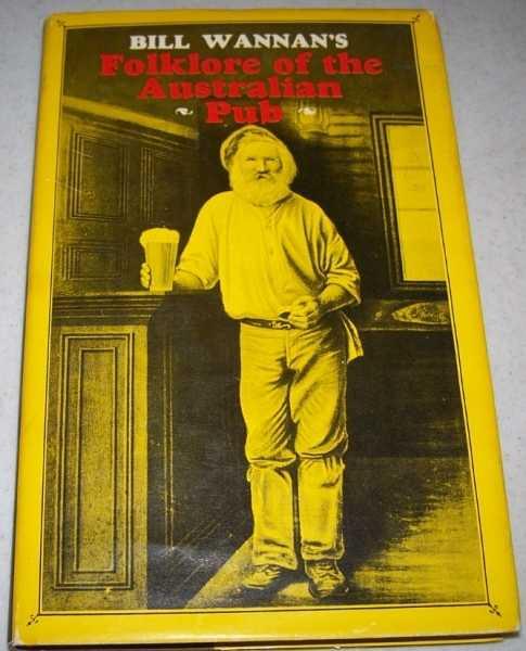 Bill Wannan's Folklore of the Australian Pub, Wannan, Bill