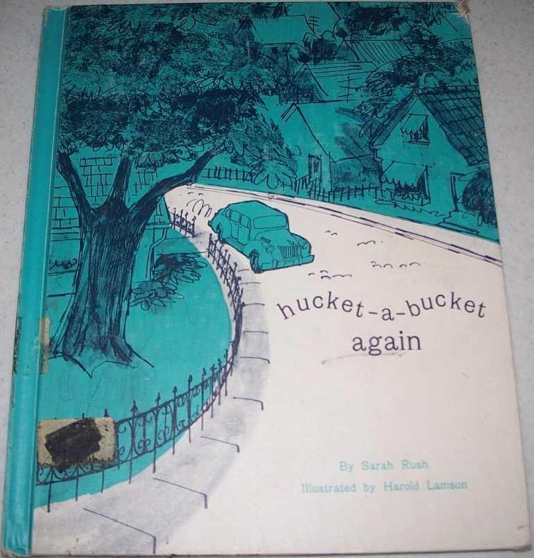 Hucket-a-Bucket Again, Rush, Sarah