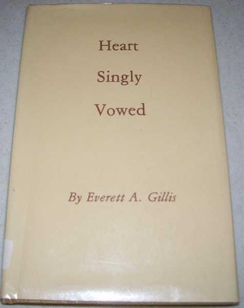 Heart Singly Vowed, Gillis, Everett A.