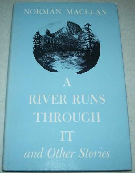 A River Runs Through It and Other Stories, MacLean, Norman
