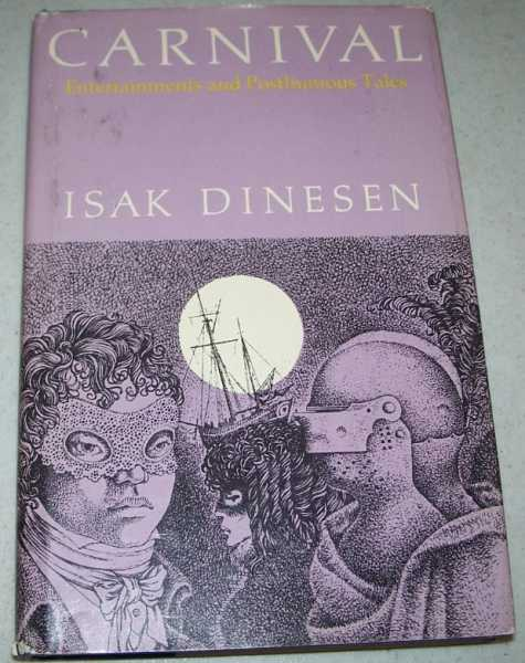 Carnival: Entertainments and Posthumous Tales, Dinesen, Isak