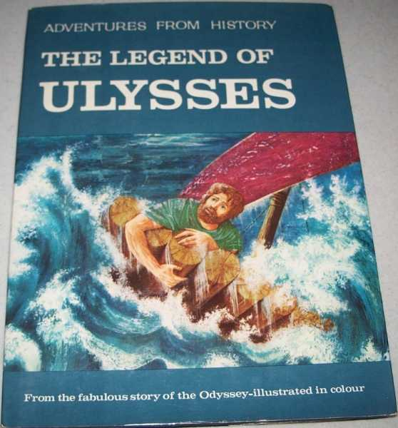 The Legend of Ulysses (Adventures from History), Homer; Brown, Roy F.