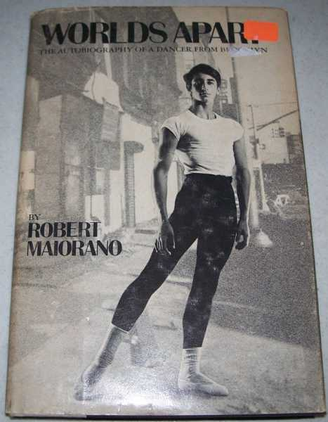 Worlds Apart: The Autobiography of a Dancer from Brooklyn, Maiorano, Robert