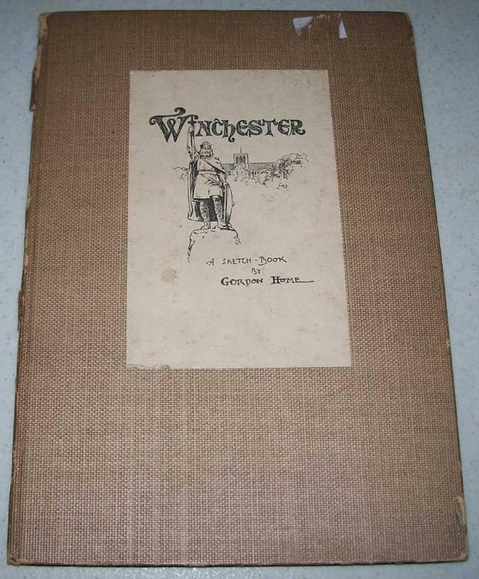 Winchester: A Sketch-Book, Home, Gordon