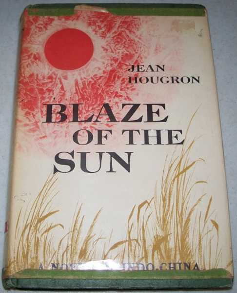 Blaze of the Sun: A Novel of Indo-China, Hougron, Jean