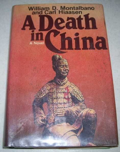 A Death in China: A Novel, Montalbano, William D. and Hiaasen, Carl