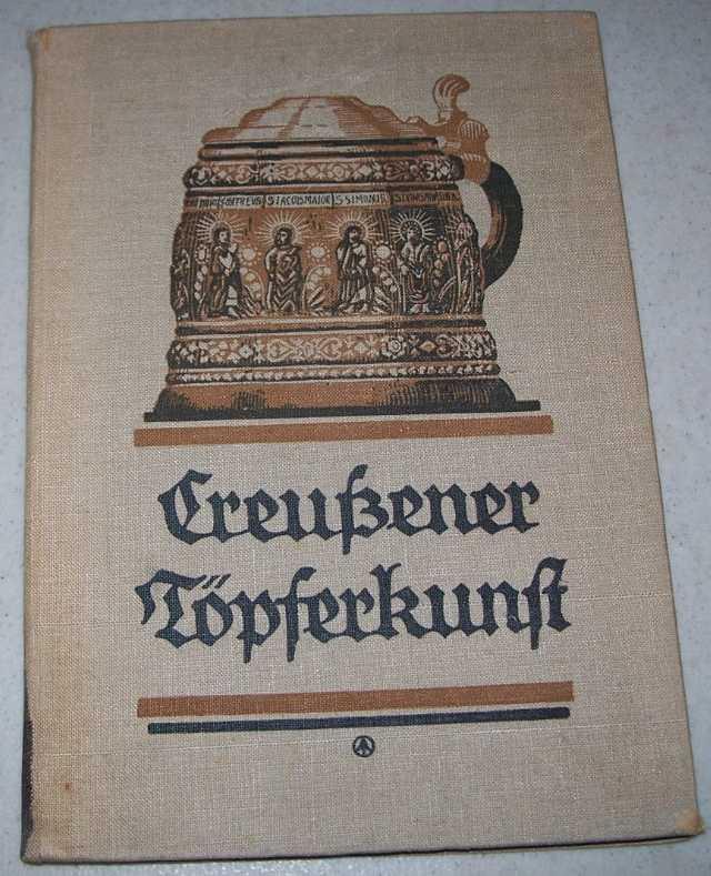 Creussener Topferkunst mit Befonderer Berucksichtigung der Geschichte ihrer Meister, Eber, Hans