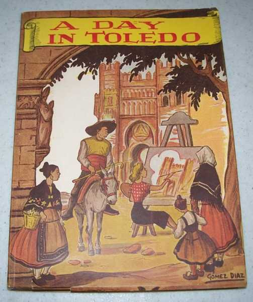 A Day in Toledo (Illustrated Artistic Guide); Third Edition, Arnold, Keith E.