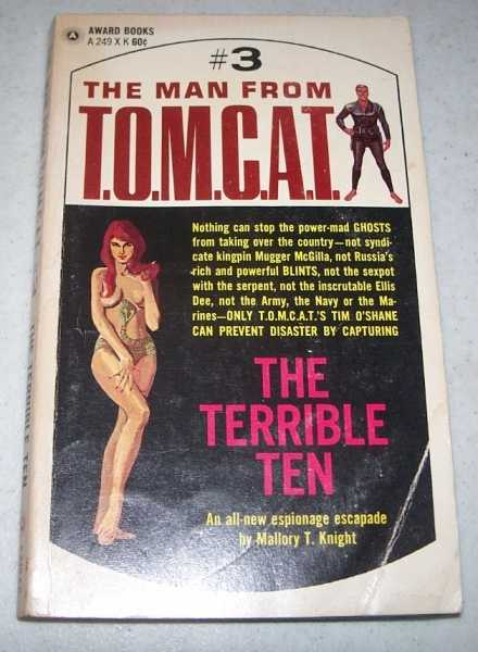 The Terrible Ten: The Man from T.O.M.C.A.T. #3, Knight, Mallory T.