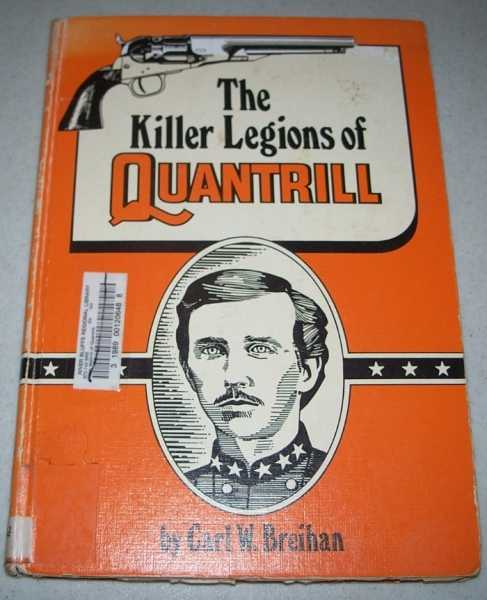 The Killer Legions of Quantrill, Breihan, Carl W.