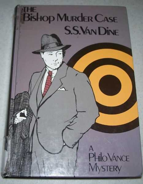 The Bishop Murder Case: A Philo Vance Mystery (Large Print Edition), van Dine, S.S.