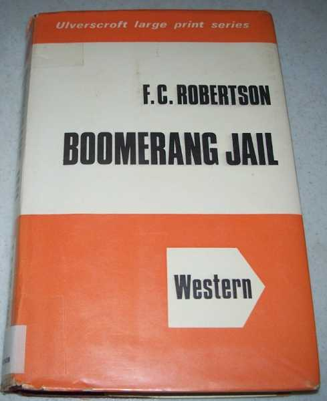 Boomerang Jail (Large Print Edition), Robertson, Frank C.